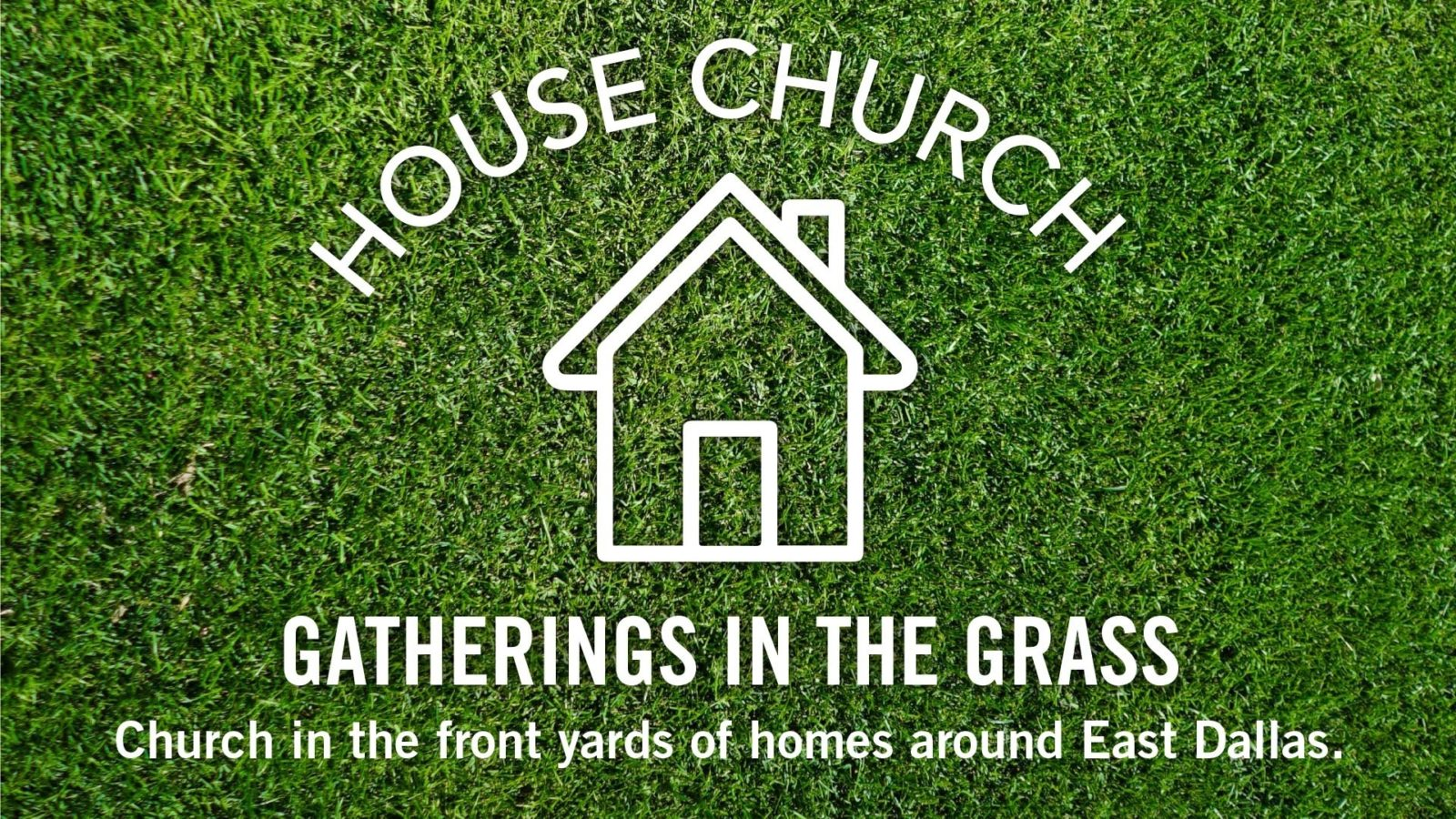 House Churches Throughout East Dallas
