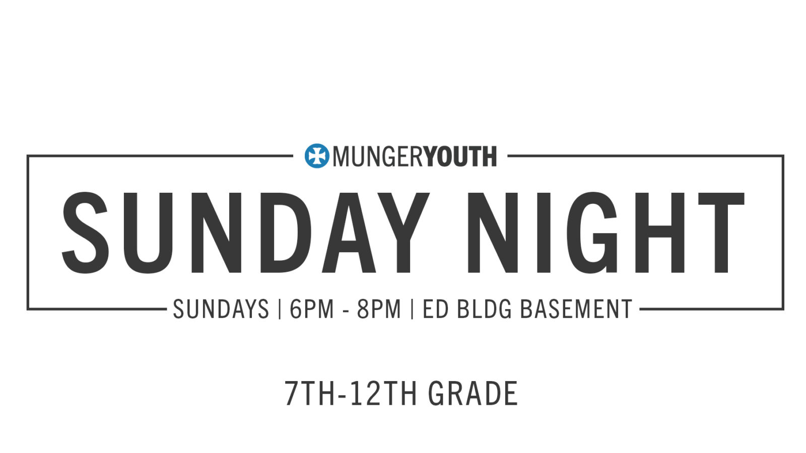 Sunday Nights: 7-12th Grades