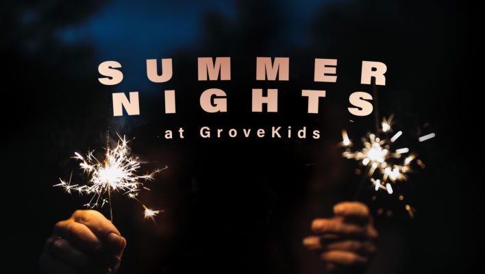 Summer Nights at Grove Kids