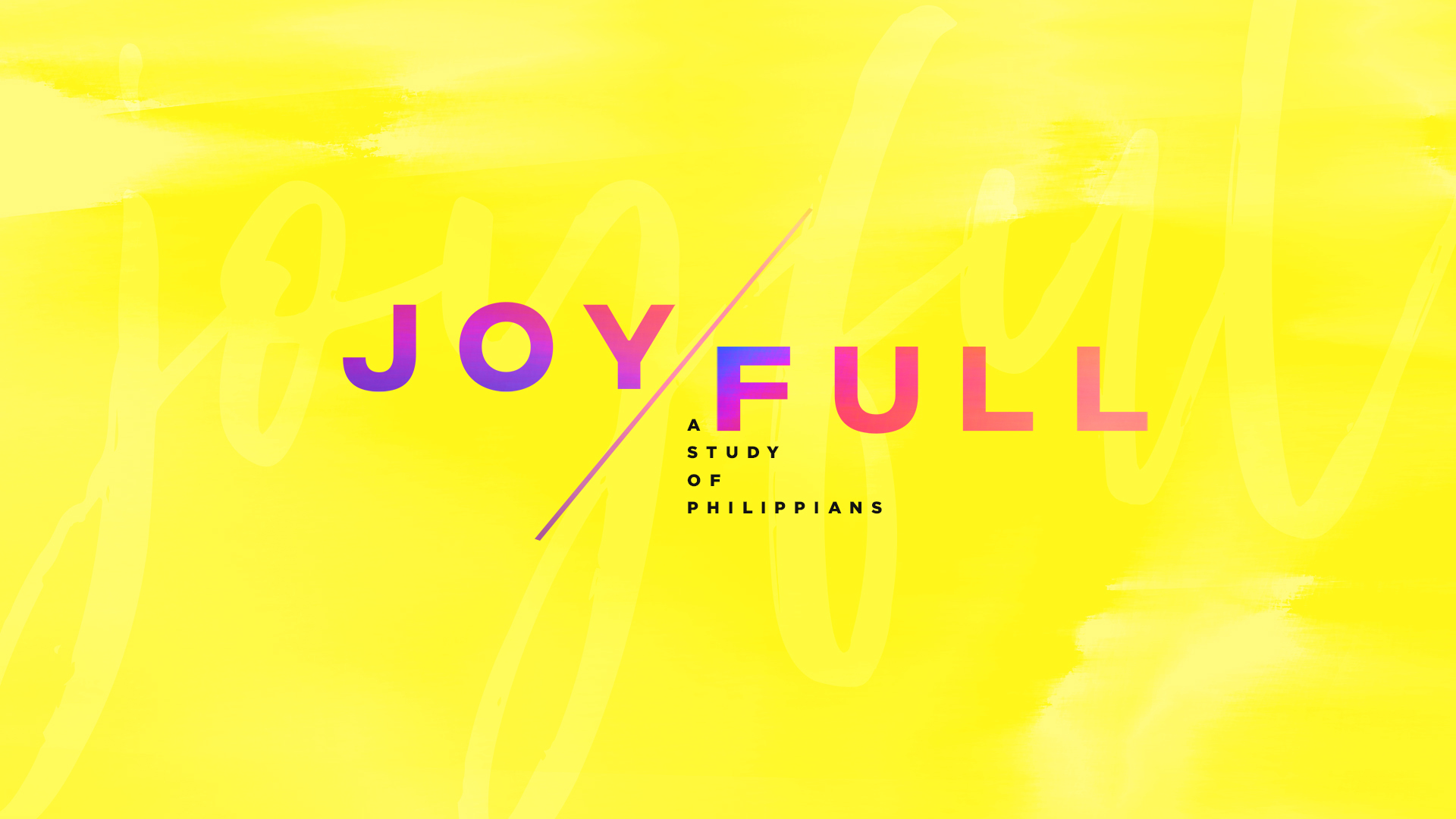 Joy/Full: a Study of Philippians