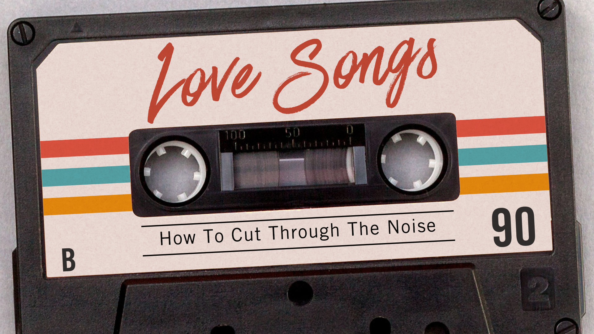 Love Songs: How to cut through the noise